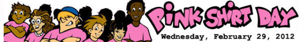 Pink Shirt Day – February 29, 2011